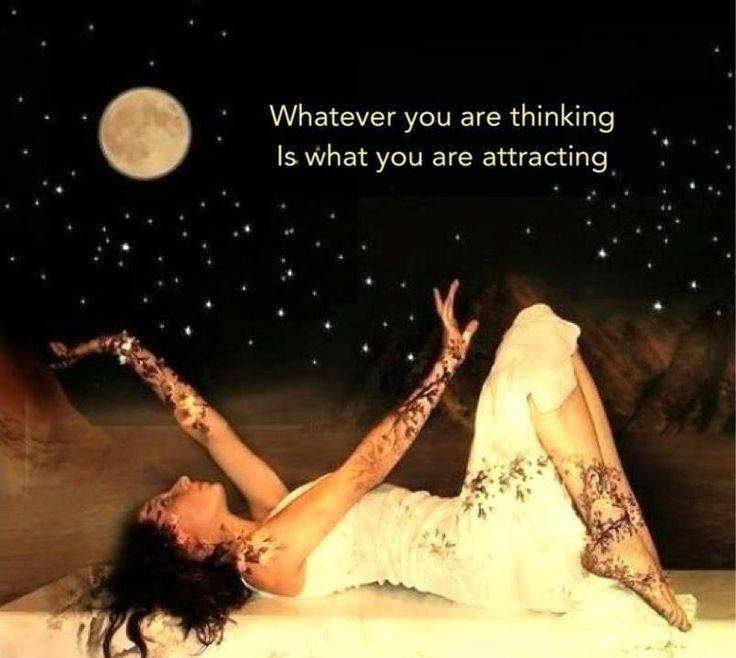 Whatever you are thinking is what you are at