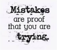 """There really aren't any """"mistakes"""" because each one provides a valuable learning experience that guides you in the right direction.While it may be frustrating at times, your life's purpose will become clearer each day, despite the mistakes.Try to view any mistake as an opportunity to either improve on your idea or to possibly take the idea in a different direction. Trust the fact that you were given this idea for a specific reason, which might simply be used as a stepping stone that leads you in a similar, yet different, direction."""