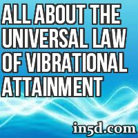 All About The Universal Law Of Vibrational Attainment
