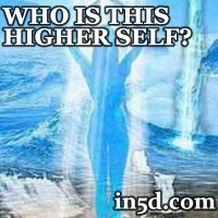 Who Is This Higher Self? | in5d.com | Esoteric, Spiritual and Metaphysical Database