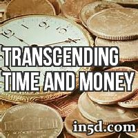 Transcending Time and Money | in5d.com | Esoteric, Spiritual and Metaphysical Database