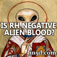 Does Rh Negative Blood Type Equal Alien Heritage? | in5d.com | Esoteric, Spiritual and Metaphysical Database