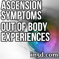 Ascension Symptoms: Out Of Body Experiences