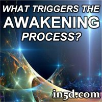 What Triggers the Awakening Process? | in5d.com | Esoteric, Spiritual and Metaphysical Database