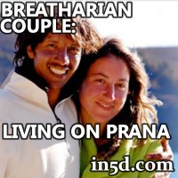 Breatharian Couple: Living on Prana | in5d.com | Esoteric, Spiritual and Metaphysical Database