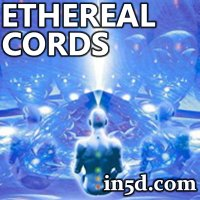 What Are Ethereal Cords? | in5d.com | Esoteric, Spiritual and Metaphysical Database