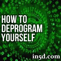 How To Deprogram Yourself