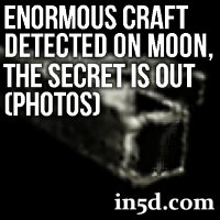 Enormous Craft Detected On Moon, The Secret Is Out (Photos)