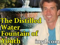 Andrew Norton Webber: Distilled Water is the Fountain of Youth | in5d.com