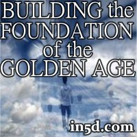 Building the Foundation for the Golden Age | in5d.com | Esoteric, Spiritual and Metaphysical Database |