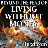 Beyond the Fear of Living Without Money