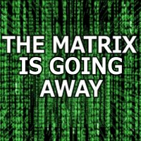 The Matrix Is Going Away | in5d.com | Esoteric, Spiritual and Metaphysical Database