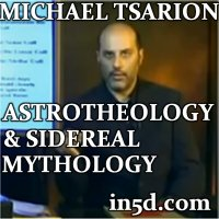 Michael Tsarion -Astrotheology And Sidereal Mythology