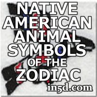 What is Your Native American Animal Symbol of the Zodiac? | in5d.com | Esoteric, Spiritual and Metaphysical Database
