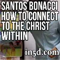 Santos Bonacci: How To Connect To The Christ Within You