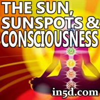 The Sun, Sunspots and Consciousness | in5d.com