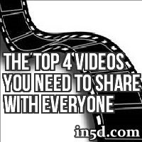 The Top 4 Videos You Need To Share With Everyone