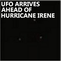 UFO Sighting with Multiple Witnesses Arrives Ahead of Hurricane Irene in New York City