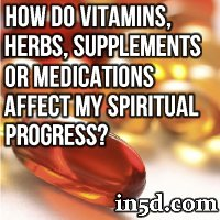 How Do Vitamins, Herbs, Other Supplements, Or Medications Affect My Spiritual Progress?